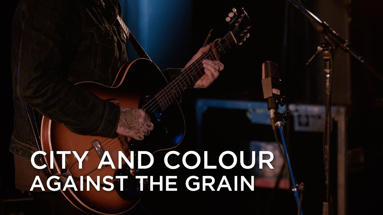 City and Colour | Against the Gr