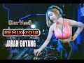 New Versi Remix 2018 Jaran Goyang