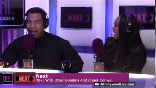 Next w/ Omar Gooding & Angell Conwell | October 10th, 2014 | Black Hollywood Live