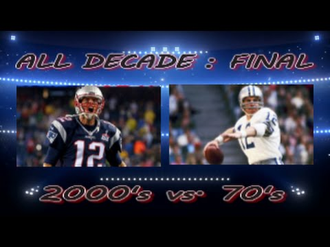 NFL ALL DECADE TOURNAMENT -  FINALS 2000s vs. 70s - WHAT IF NFL