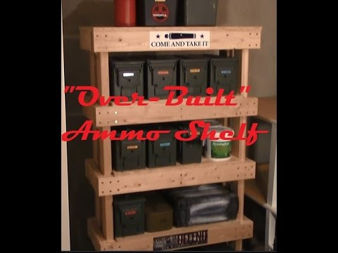 """Over-Built"" Ammo Shelf"