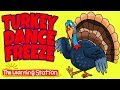 Thanksgiving Songs for Children - Turkey Dance Freeze - Turkey Kids Songs by The Learning Station