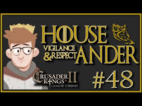 Crusader Kings 2 - A Game of Thrones Mod | House Ander | Episode 48 [Jorin the Imperious]