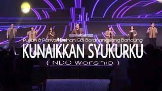 Download Kunaikkan Syukurku ( NDC Worship ) GBI Baranangsiang Mp3