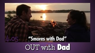 "Out With Dad - Season 4 Episode 5 ""Smores with Dad"""