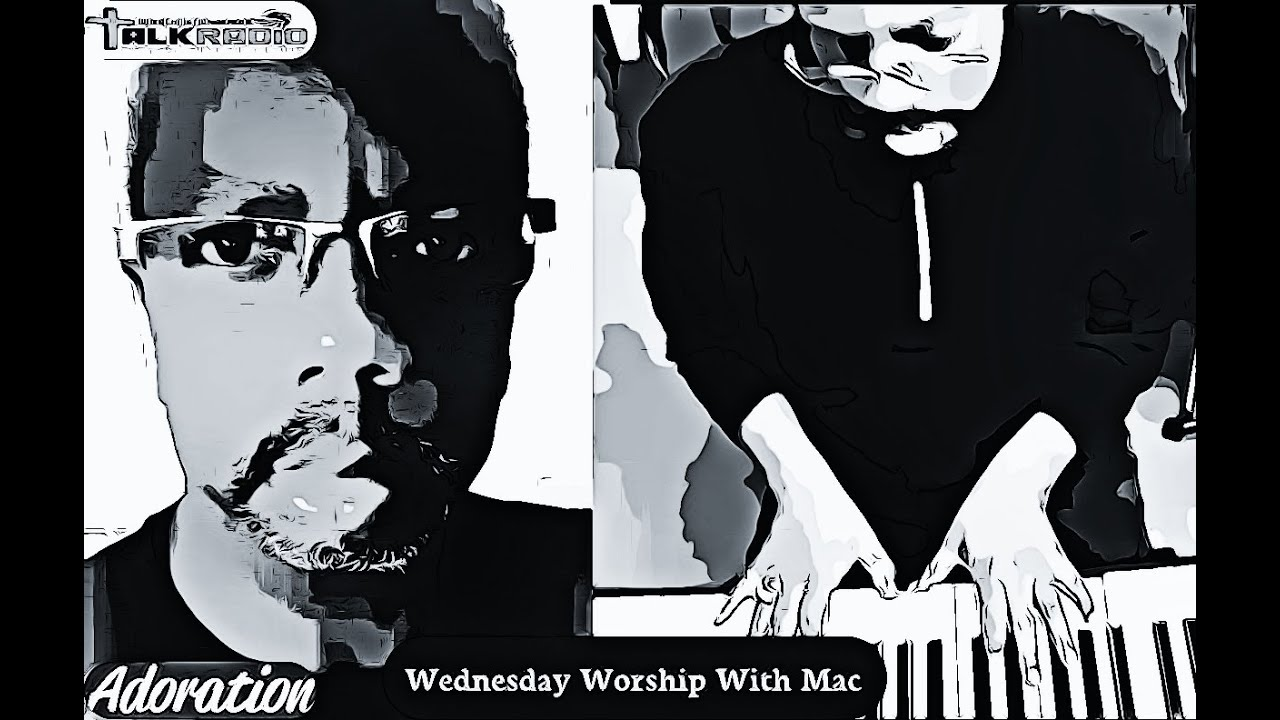 ADORATION Wednesday Worship With Mac   July 8, 2020
