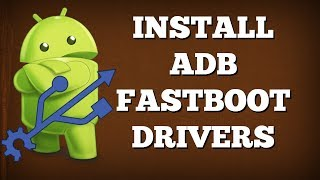 [How-To] Install ADB and Fastboot Drivers on Windows 10, 8, 8.1, 7 XP