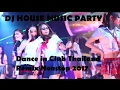 DJ House Remix Nonstop | Special Dance Party in Club Thailand 2017