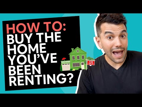 Buying The Home You've Been Renting?