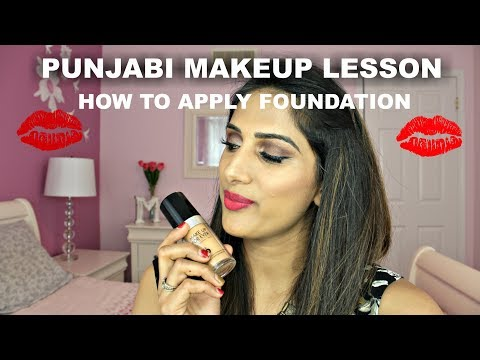 PUNJABI MAKEUP LESSON ----- HOW TO APPLY FOUNDATION ------IN DETAIL