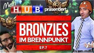 Bronze Elo im Brennpunkt! Episode 7 [League of Legends] [Deutsch / German]
