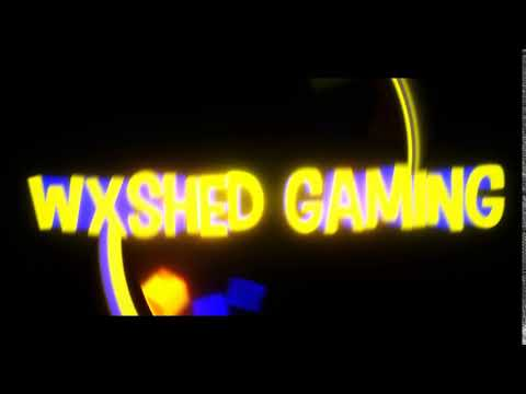 Wxshed Gaming (Official Intro)