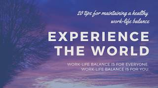 20 tips for maintaining a healthy work-life balance