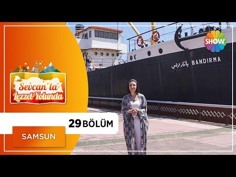 Sevcan'la Lezzet Yolunda 29.Bölüm   Samsun