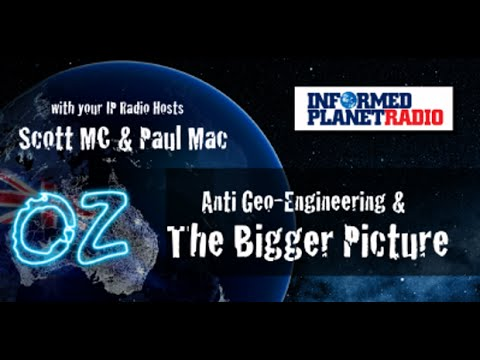 OZ: The Bigger Picture - Anti Geo-Engineering & the bigger picture 17/03/2015