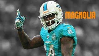 "Jarvis Landry || ""Magnolia"" || Dolphins Career Highlights ᴴᴰ"