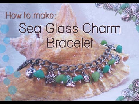How To Make Sea Glass Charm Bracelet