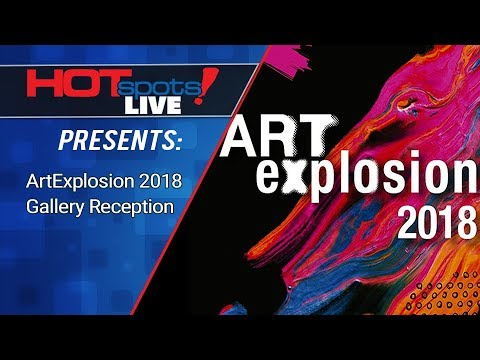 Hotspots Live! Presents Interviews with Featured Artists of Art Explosion 2018