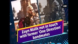 Zayn Malik not in touch with former 'One Direction' bandmates - #Hollywood News