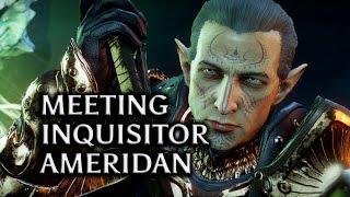 Dragon Age: Inquisition - Jaws of Hakkon DLC - Meeting Inquisitor Ameridan