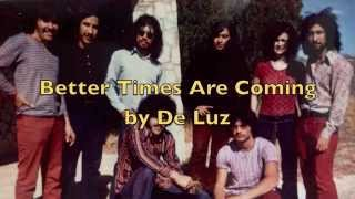 Better Times Are Coming   by DE LUZ