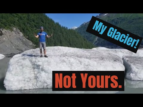 More Nature In ALASKA!  We Visit The Valdez Glacier, Ish. My Glacier! Mine. Not Yours.