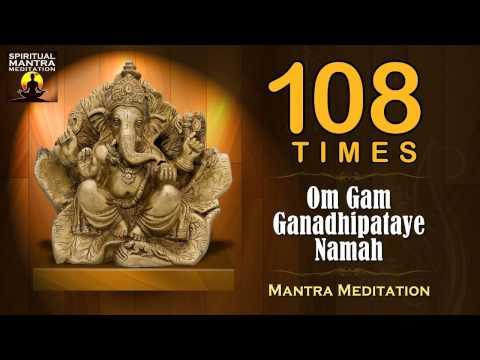 OM GAM GANADHIPATAYE NAMAHA |108 Times | Chanting Mantra Meditation