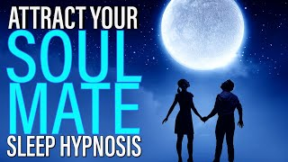 Gambar cover Attract Your Soulmate While You Sleep Hypnosis