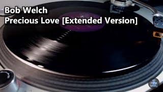 Bob Welch - Precious Love [Extended Version] (1979)