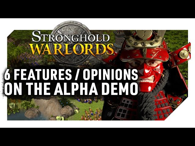 Stronghold: Warlords | 6 Features/Opinions on the Demo