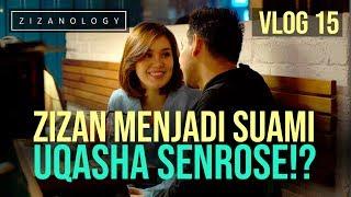 ZIZANOLOGY | Zizan Menjadi Suami Uqasha Senrose!?
