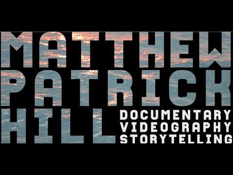 Chicago Videographer | Matthew Patrick Hill | 2018 Reel