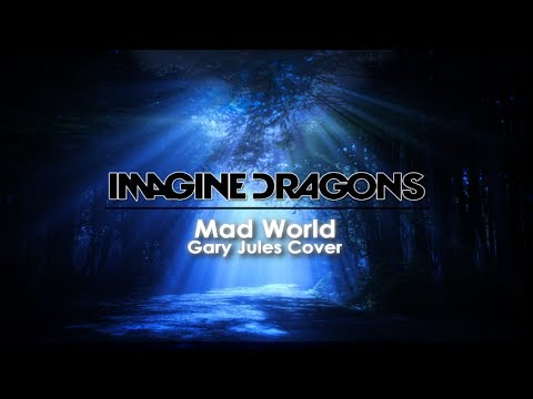 Imagine Dragons - Mad World(Gary Jules...