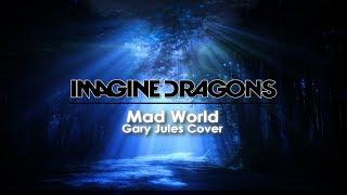 Imagine Dragons - Mad World(Gary Jules Cover) (Lyric Video)