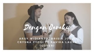 Download Lagu ARSY ft BRISIA JODIE - DENGAN CARAKU ( COVER BY YOGI & VIKA ) Mp3