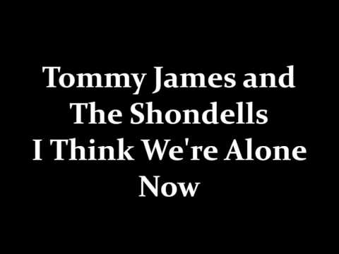 Tommy James and The Shondells I Think...