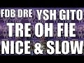Download FDB DRE x YSH GITO x TRE OH FIE - (FAST) NICE & SLOW + DL MP3 song and Music Video
