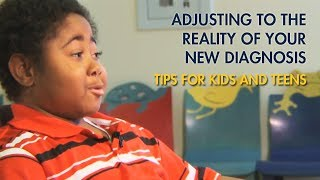 Adjusting to the reality of your diagnosis - Kids4Kids videos from Mott Children