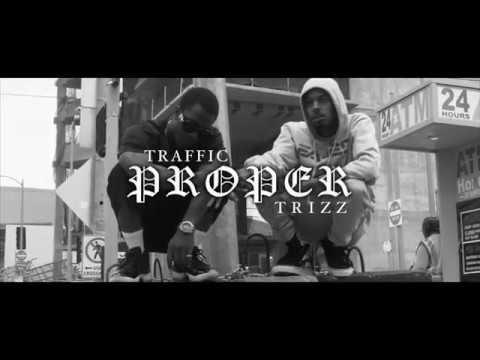 Video: Traffic Ft. Trizz - Proper