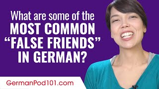"""What Are Some of the Most Common """"False Friends"""" in German?"""