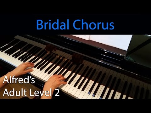Bridal Chorus, Wagner Elementary Piano Solo Alfreds Adult Level 2