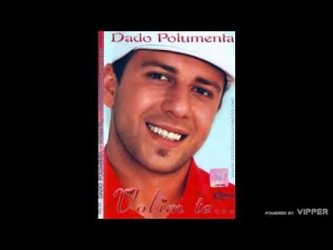 Dado Polumenta - Gdje si sad - (Audio 2007)