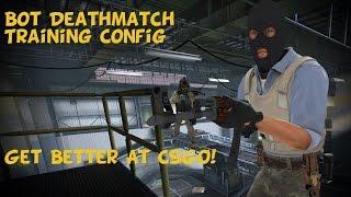 CSGO: Bot deathmatch training config and setup