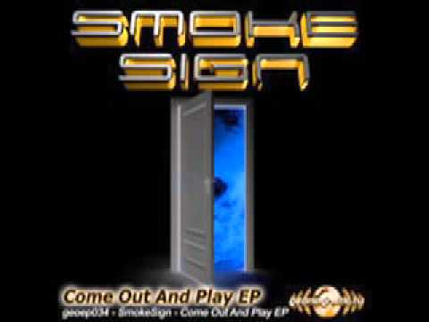 Smoke Sign - Come Out And Play - DavZ NoT HerE Remix