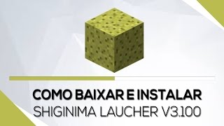 Como Baixar e Instalar o Shiginima Launcher v3.100 Bem Explicado