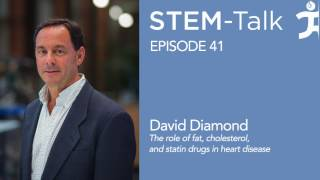 Episode 41  Dr  David Diamond the role of fat, cholesterol, and statin drugs in heart diease