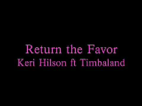 Return The Favor- Keri Hilson Ft Timbaland (HQ) (Lyrics)