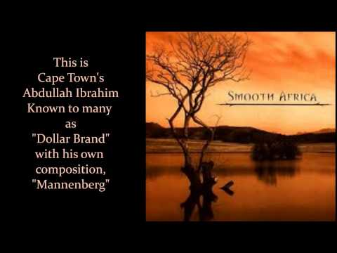 "Abdullah Ibrahim (Dollar Brand) with, ""Mannenberg"" from the CD, ""Smooth Africa"""