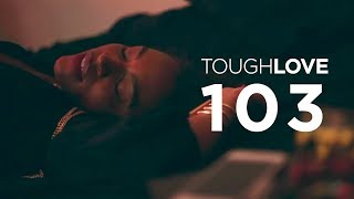 Tough Love | Episode 3