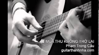 MÙA THU KHÔNG TRỞ LẠI - Guitar Solo